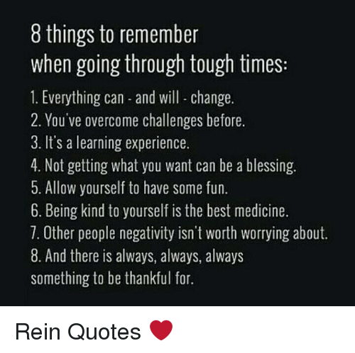 Quotes On Going Through Tough Times: 8 Things To Remember When Going Through Tough Times 1