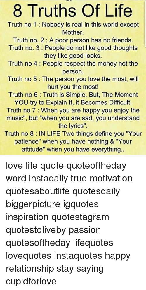 8 Truths Of Life Truth No 1 Nobody Is Real In This World Except