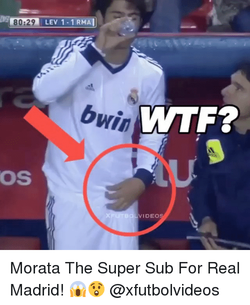 Memes, Real Madrid, and 🤖: 80:29 LEV 1-1 RMA  bwin  MTF?  OS  LVIDEO Morata The Super Sub For Real Madrid! 😱😲 @xfutbolvideos