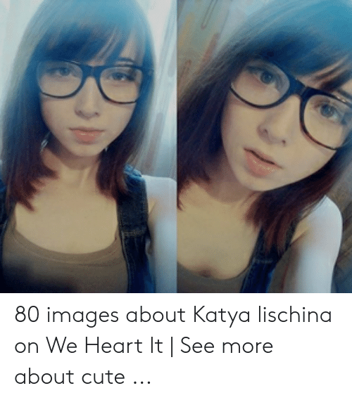 80 Images About Katya Lischina on We Heart It | See More