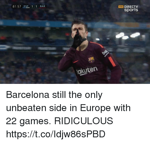 Barcelona, Soccer, and Sports: 81:57 ESP 1 1 BAR  VIVO DIRECTV  sports  akuten Barcelona still the only unbeaten side in Europe with  22 games. RIDICULOUS https://t.co/Idjw86sPBD