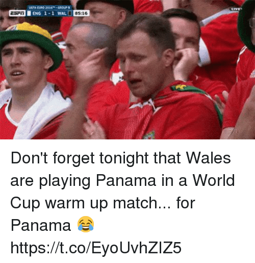 Soccer, World Cup, and Match: 85:16 Don't forget tonight that Wales are playing Panama in a World Cup warm up match... for Panama 😂 https://t.co/EyoUvhZIZ5