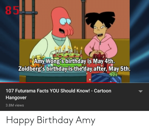 85 İAmyWong Birthday Is May 4th Zoidberg's Birthday Is the