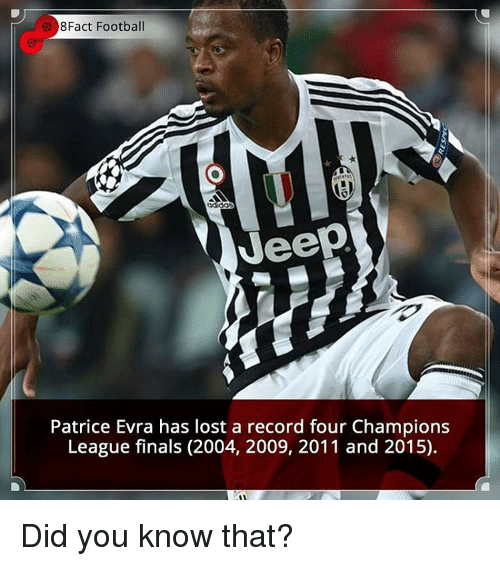 Memes, Champions League, and 🤖: 8Fact Football  Veep  Patrice Evra has lost a record four Champions  League finals (2004, 2009, 2011 and 2015). Did you know that?