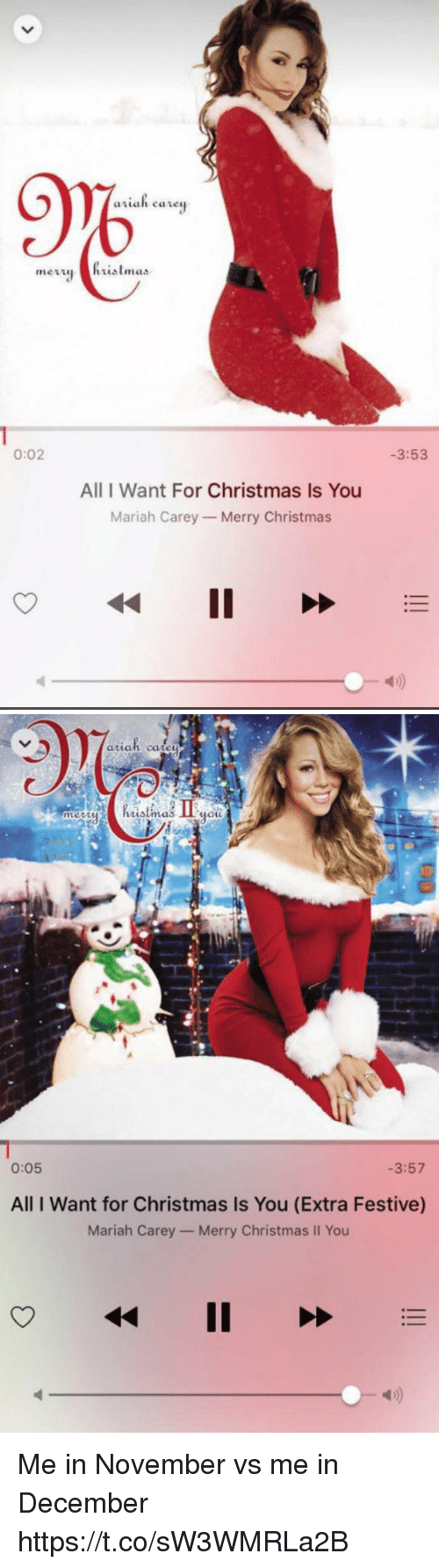 All I Want for Christmas Is You, Christmas, and Mariah Carey: 9%  0:02  -3:53  All I Want For Christmas Is You  Mariah Carey Merry Christmas  4D)   aran ca  mmem  MOLL  0:05  -3:57  All I Want for Christmas Is You (Extra Festive)  Mariah Carey- Merry Christmas II You  4) Me in November vs me in December https://t.co/sW3WMRLa2B