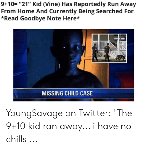 9+10- 21 Kid Vine Has Reportedly Run Away From Home and