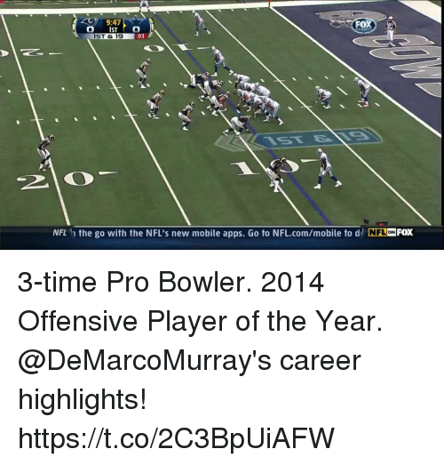 Memes, Nfl, and Apps: 9:47  ST& 19  NFL h the go with the NFL's new mobile apps. Go to NFL.com/mobile to d NFL ON FOX 3-time Pro Bowler. 2014 Offensive Player of the Year.  @DeMarcoMurray's career highlights! https://t.co/2C3BpUiAFW