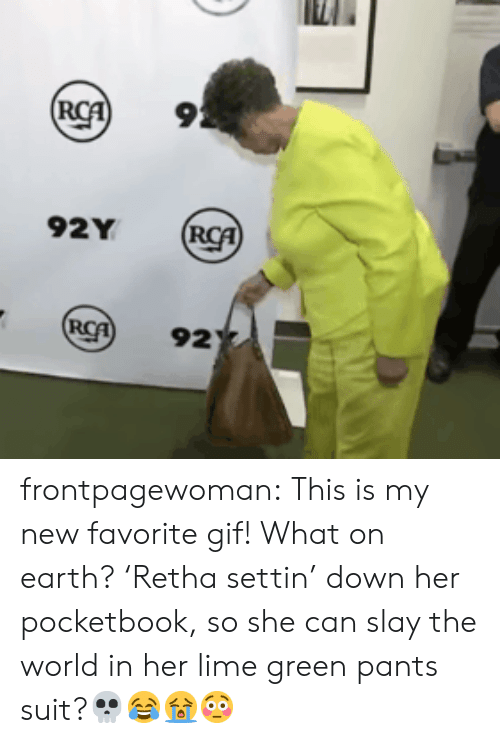 Gif, Target, and Tumblr: 9  92Y  92 frontpagewoman:  This is my new favorite gif! What on earth? 'Retha settin' down her pocketbook, so she can slay the world in her lime green pants suit?💀😂😭😳