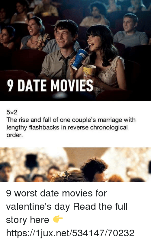 Fall, Marriage, and Movies: 9 DATE MOVIES  5x2  The rise and fall of one couple's marriage with  lengthy flashbacks in reverse chronological  order. 9 worst date movies for valentine's day Read the full story here 👉 https://1jux.net/534147/70232