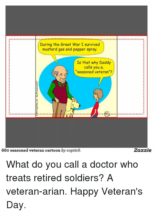 9 Out Of 10 Doctors Agree That 1 Out Of 10 Doc Zazzle >> 9 During The Great War I Survived Mustard Gas And Pepper Spray Is