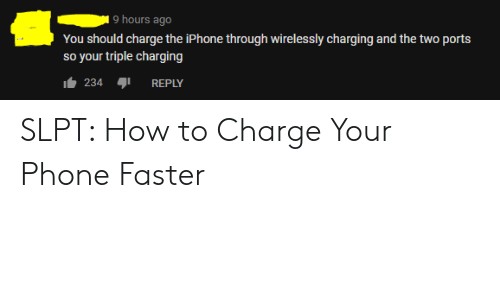 Iphone, Phone, and How To: 9 hours ago  You should charge the iPhone through wirelessly charging and the two ports  so your triple charging  234REPLY SLPT: How to Charge Your Phone Faster