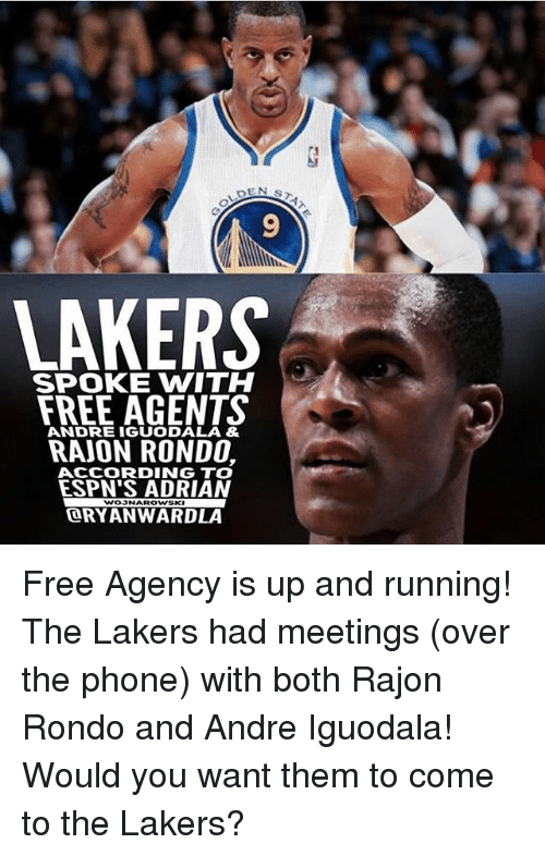 Los Angeles Lakers, Memes, and Phone: 9  LAKERS  SPOKE WITH  FREE AGENTS  RAJON RONDO,  ANDRE IGUODALA &  ACCORDING TO  ESPN'S ADRIAN  ORYANWARDLA  WOSNAROWSKI Free Agency is up and running! The Lakers had meetings (over the phone) with both Rajon Rondo and Andre Iguodala! Would you want them to come to the Lakers?