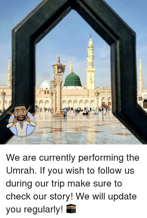 9 Nai srTTTT rTTT We Are Currently Performing the Umrah if You Wish