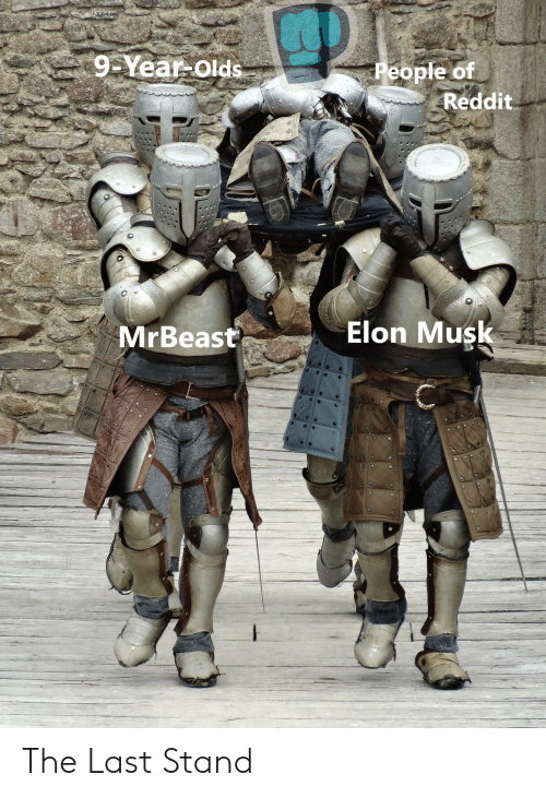 Reddit, Elon Musk, and The Last Stand: 9-Year Olds  People of  Reddit  MrBeast  Elon Musk The Last Stand