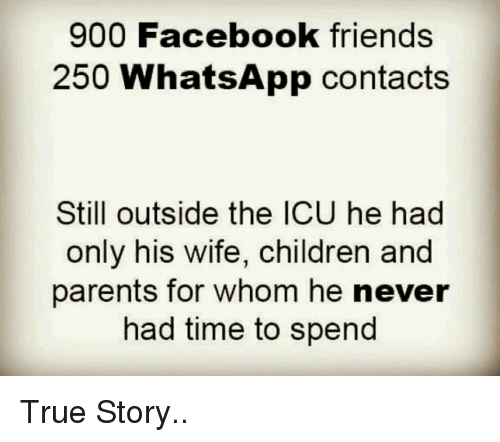 900 Facebook Friends 250 WhatsApp Contacts Still Outside the ICU He