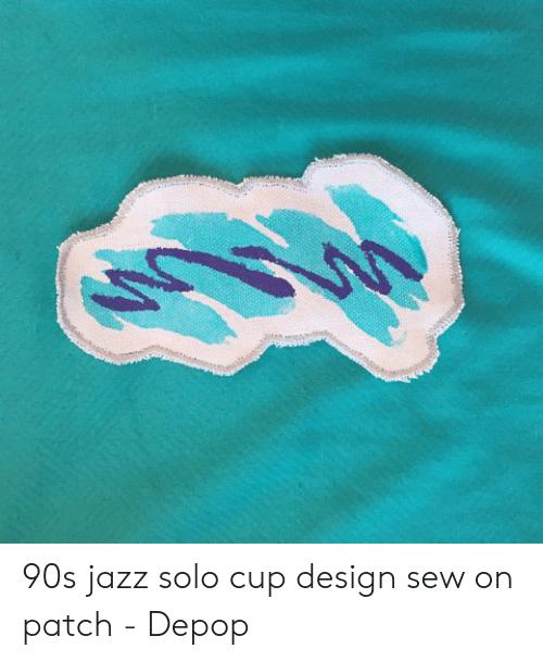 305897c29 90s Jazz Solo Cup Design Sew on Patch - Depop | Design Meme on ME.ME