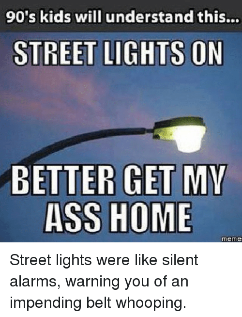 90's Lights Will On Mv This Street Kids Ass Get Better Understand bfyYg67