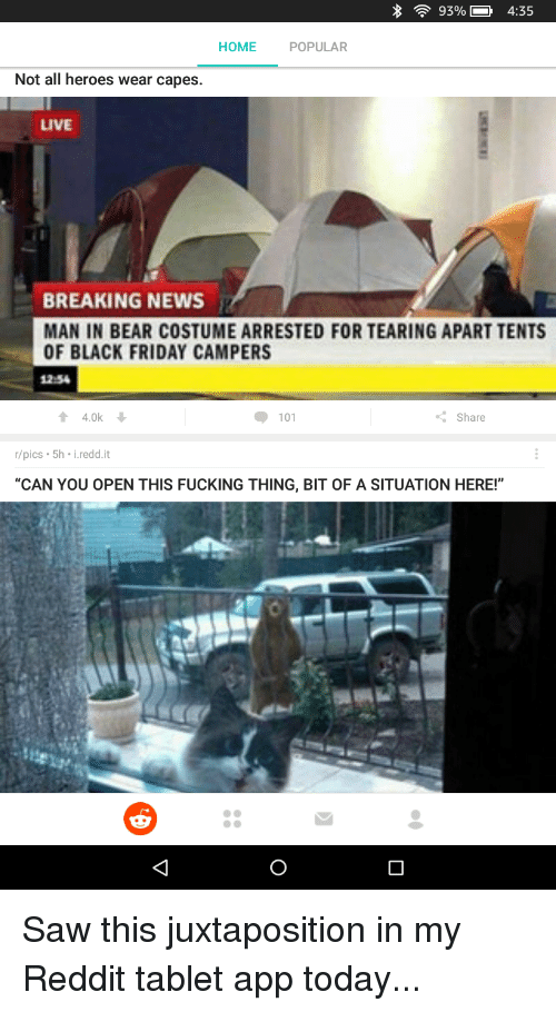 93%- 435 HOME POPULAR Not All Heroes Wear Capes LIVE BREAKING NEWS MAN IN BEAR COSTUME ARRESTED FOR TEARING APART TENT OF BLACK FRIDAY CAMPERS 2-54 101 ...  sc 1 st  Me.me & 93%- 435 HOME POPULAR Not All Heroes Wear Capes LIVE BREAKING NEWS ...
