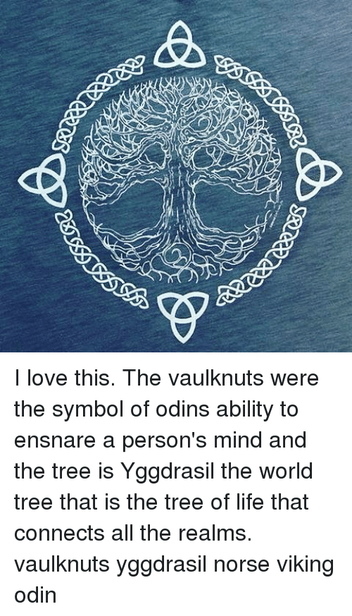 93809 2239 332 I Love This The Vaulknuts Were The Symbol Of Odins