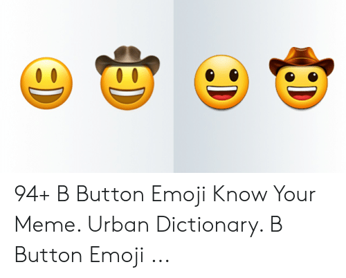 94+ B Button Emoji Know Your Meme Urban Dictionary B Button
