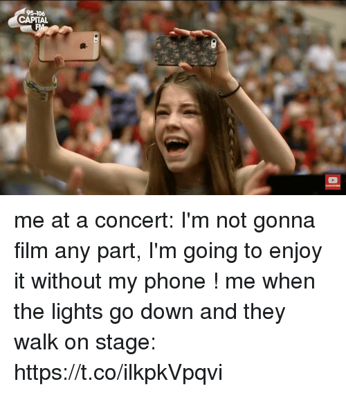 Funny, Phone, and Capital: 95-106  CAPITAL me at a concert: I'm not gonna film any part, I'm going to enjoy it without my phone !   me when the lights go down and they walk on stage: https://t.co/ilkpkVpqvi