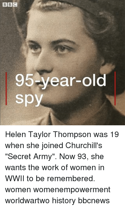 """Memes, Work, and Army: 95-year-old  spy Helen Taylor Thompson was 19 when she joined Churchill's """"Secret Army"""". Now 93, she wants the work of women in WWII to be remembered. women womenempowerment worldwartwo history bbcnews"""
