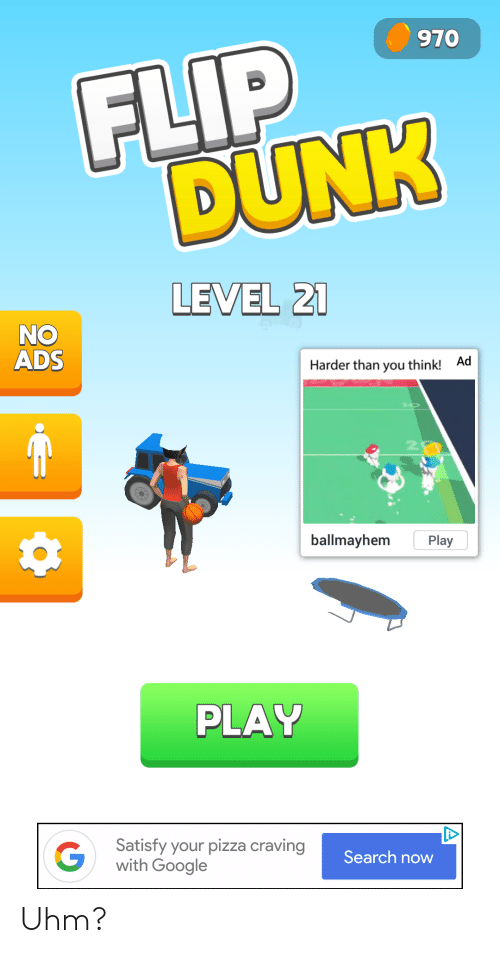 970 FLIP DUNK LEVEL 21 NO ADS Harder Than You Think! Ad 2