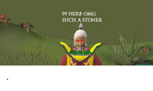 Omg Stoner And Such 99 HERB OMG SUCH A STONER