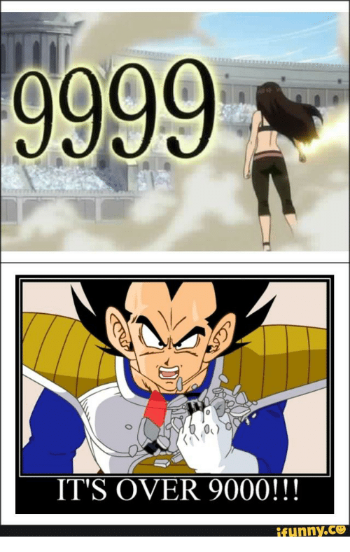 Its Over 9000, Over 9000, and It Over 9000: 9999  IT'S OVER 9000!!!  funny.