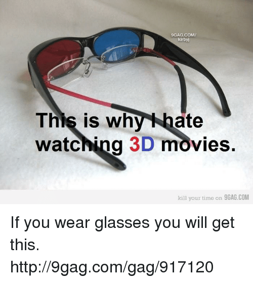 22cd35bf9f5 9GAGCOM Kirbyi This Is Wh Hate Watching 3D Movies Kill Your Time on ...