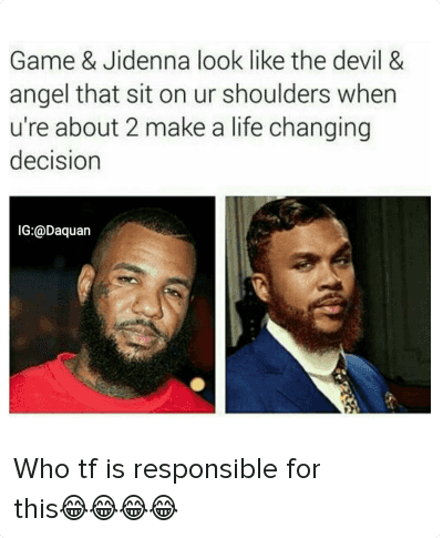 Who tf is responsible for this😂😂😂😂: Game & Jidenna look like the devil & angel that sit on ur shoulders when u're about 2 make a life changing decision Who tf is responsible for this😂😂😂😂