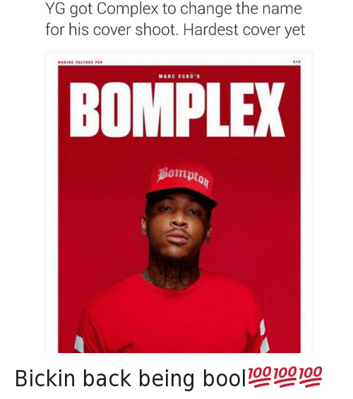 BAbJf20FXlS Instagram yg got complex to change the name for his cover shoot hardest cover