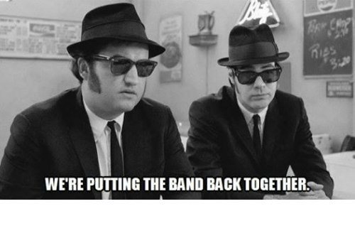 Image result for we're putting the band back together