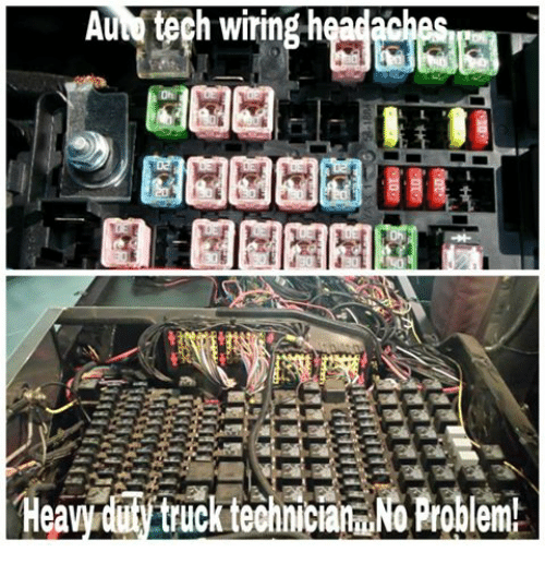 Auto Tech Wiring He Adache Oh 40 Heavydifytruck Technician 0 Problem 0 0 Wired Meme On Me Me