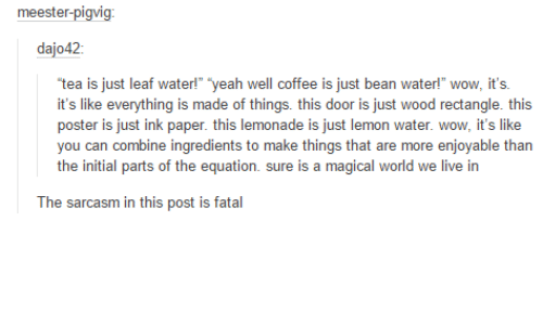 Funny Tumblr And Wow Meester Dajo Tea Is Just Leaf Water