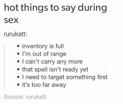 Hot Things To Say During Sex Rurukatt Inventory Is Full Im Out Of