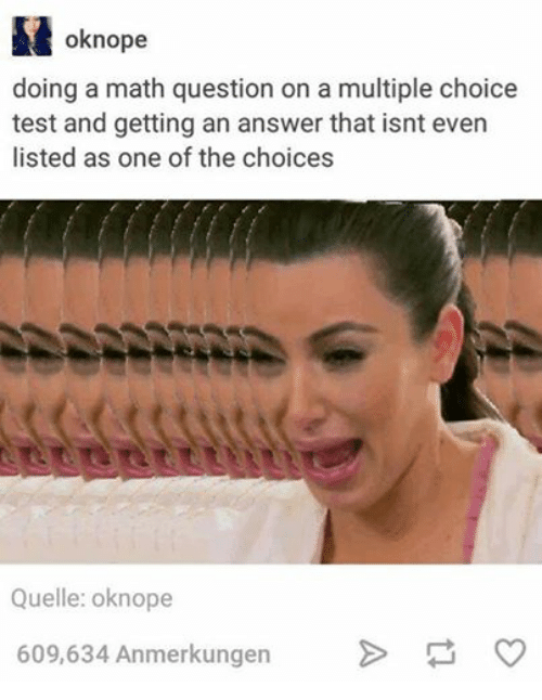 Oknope Doing a Math Question on a Multiple Choice Test and Getting