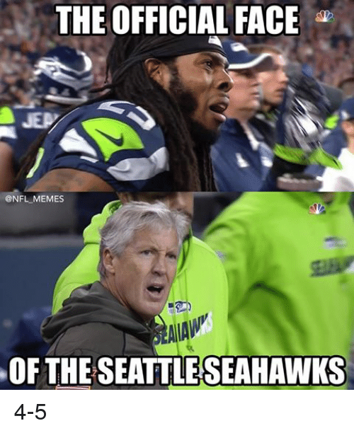 Meme, Memes, and Nfl: THE OFFICIAL FACE  @NFL MEMES  OF THE SEATTLE SEAHAWKS 4-5