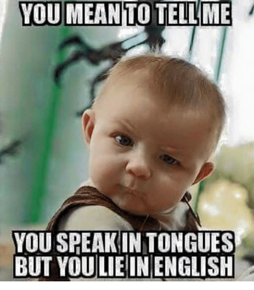 Facebook 4e7942 you mean to teilme you speak in tongues but youlie in english