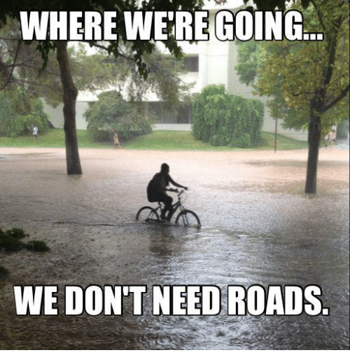 Where Were Going We Dont Need Roads