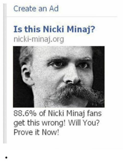 Nicki Minaj, Nihilist, and Wrongs: Create an Ad  Is this Nicki Minaj?  nicki-minaj org  88.6% of Nicki Minaj fans  get this wrong! Will You?  Prove it Now! •