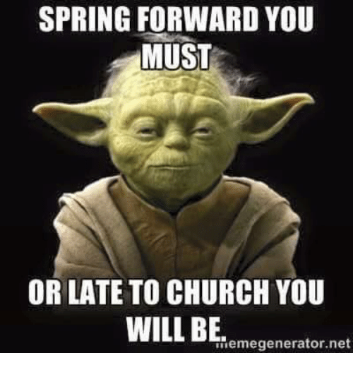 Image result for yoda spring forward meme