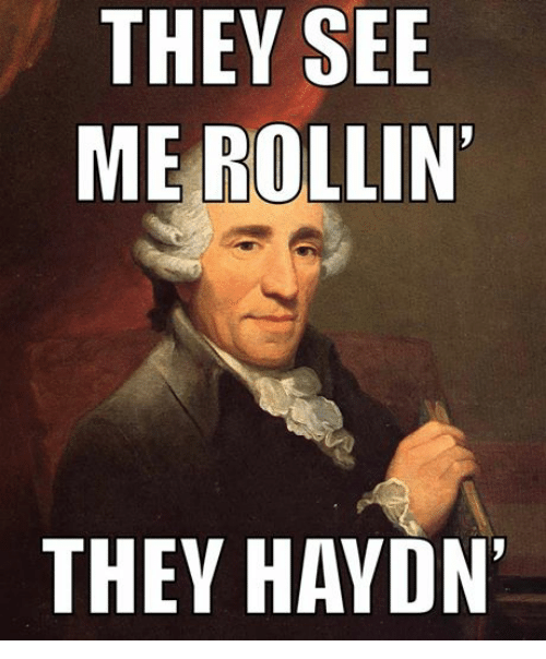 Joseph Haydn keeping up with the times.