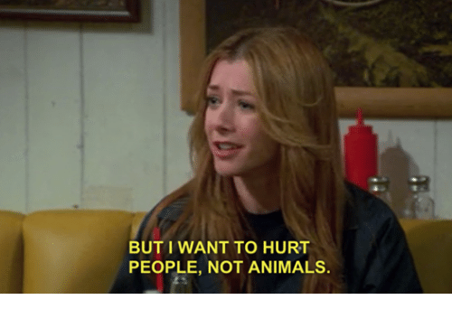 But I Want To Hurt People Not Animals Animals Meme On Meme
