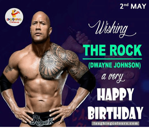 Facebook 9430d4 la g 2nd may the rock dwayne johnson happy birthday laughing colours