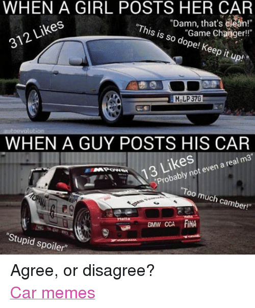 Facebook Agree or disagree Car memes 547ac0 when a girl posts her car this damn that's dean! is so game changer