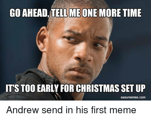 ✅ 25+ Best Memes About Its Too Early for Christmas | Its Too ...