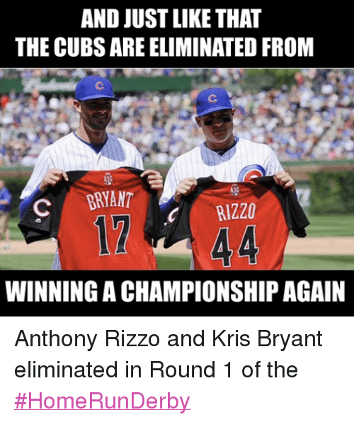 Facebook Anthony Rizzo and Kris Bryant eliminated 8252f5 and just like that the cubsare eliminated from c bryant rizzo