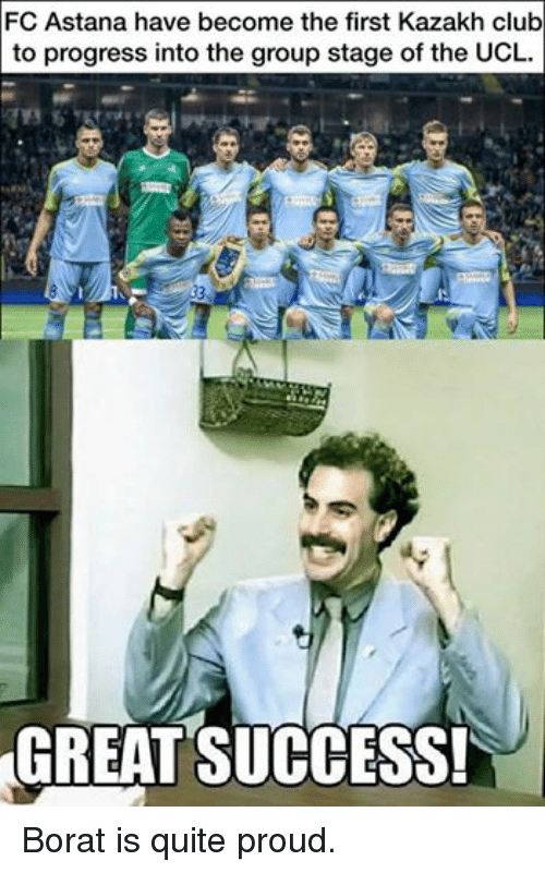 Facebook Borat is quite proud 6df90b fc astana have become the first kazakh club to progress into the