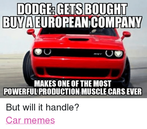 Dodge Gets Bought Buy A European Company Makes One Of The Most